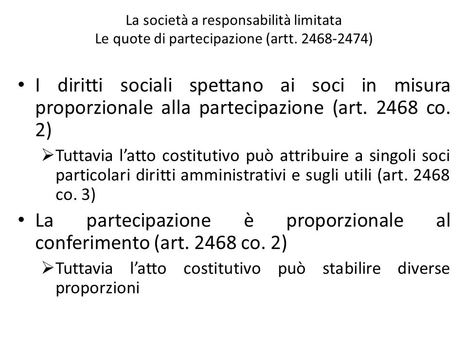 La partecipazione è proporzionale al conferimento (art. 2468 co. 2)