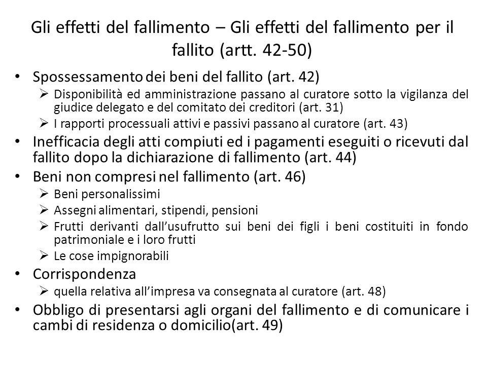Gli effetti del fallimento – Gli effetti del fallimento per il fallito (artt. 42-50)