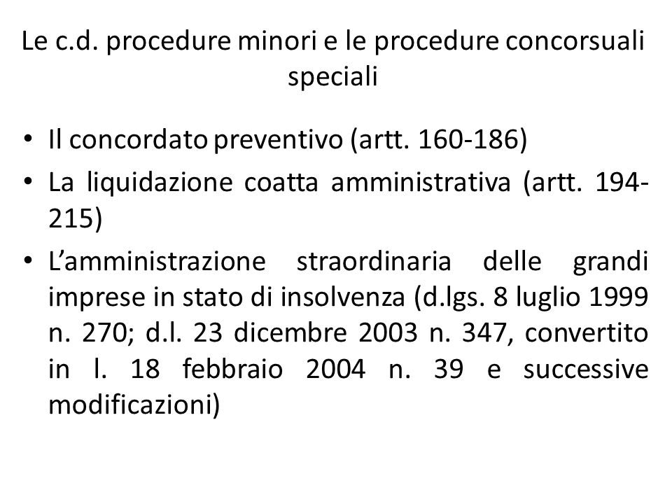 Le c.d. procedure minori e le procedure concorsuali speciali