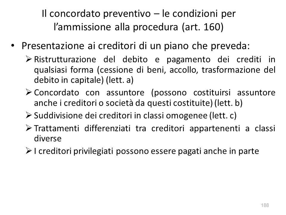 Presentazione ai creditori di un piano che preveda: