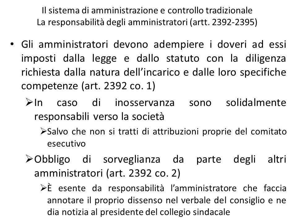 Il sistema di amministrazione e controllo tradizionale La responsabilità degli amministratori (artt. 2392-2395)