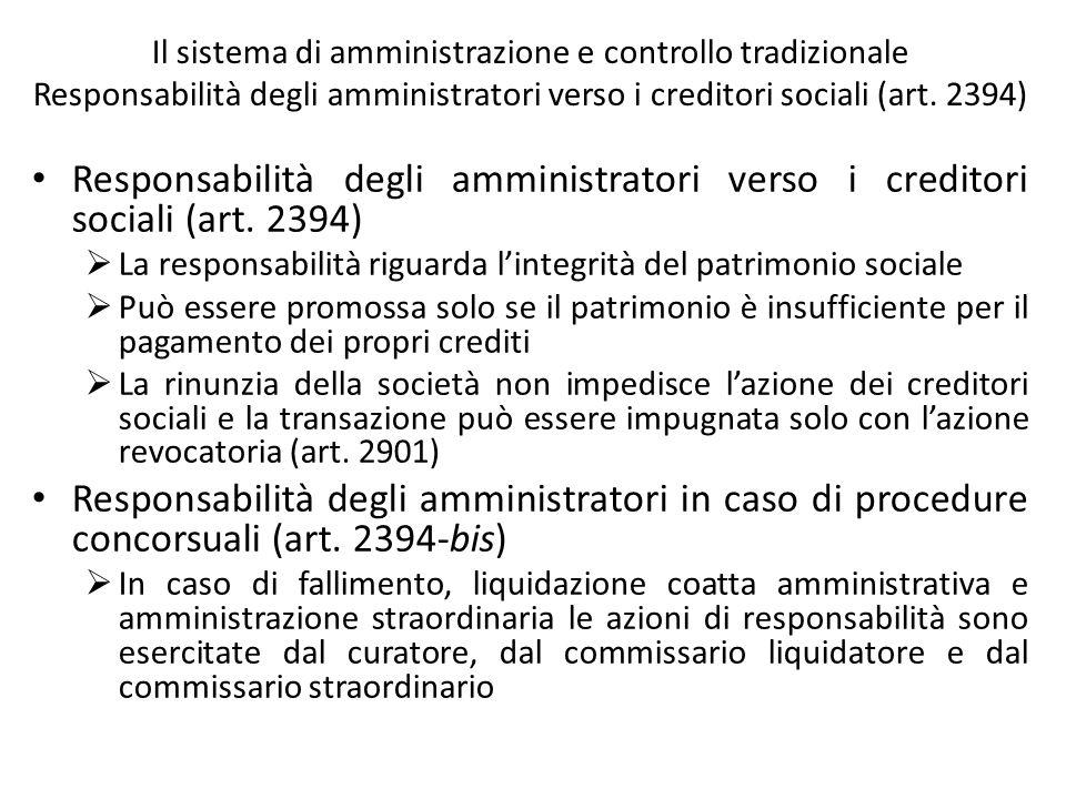Il sistema di amministrazione e controllo tradizionale Responsabilità degli amministratori verso i creditori sociali (art. 2394)