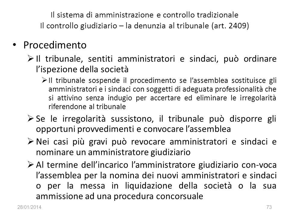 Il sistema di amministrazione e controllo tradizionale Il controllo giudiziario – la denunzia al tribunale (art. 2409)