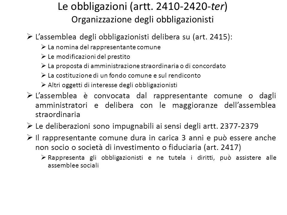 Le obbligazioni (artt. 2410-2420-ter) Organizzazione degli obbligazionisti