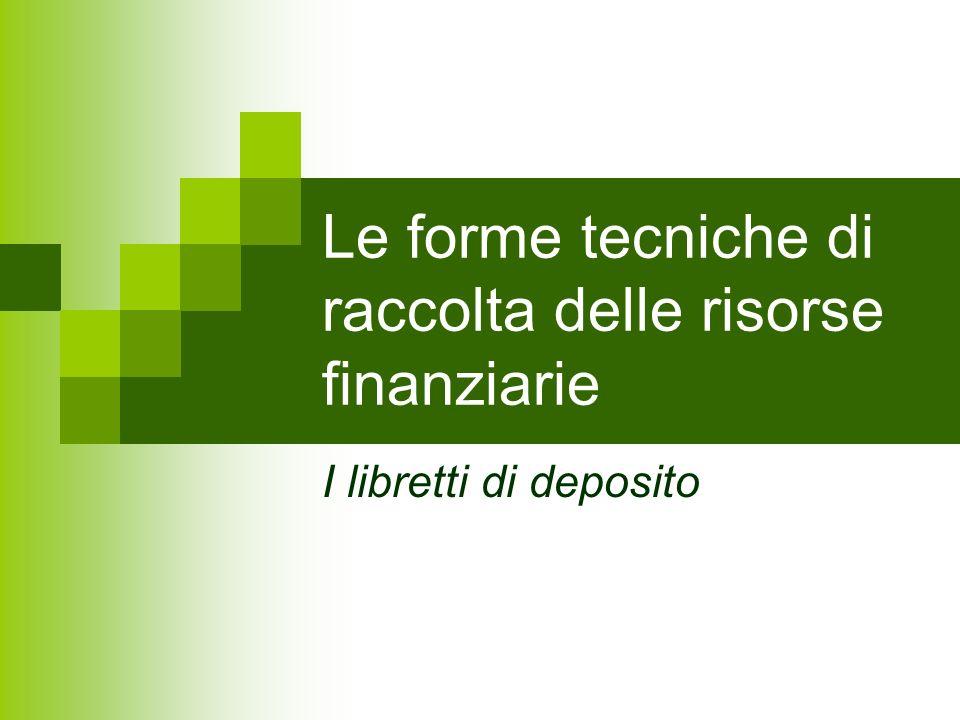 Le forme tecniche di raccolta delle risorse finanziarie