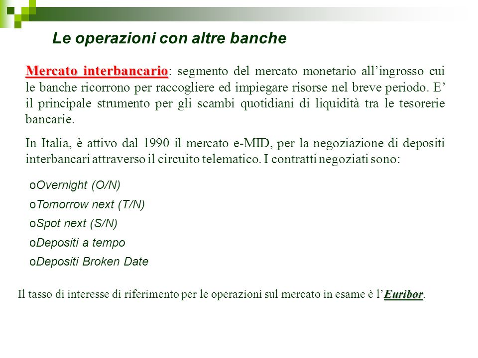Le operazioni con altre banche