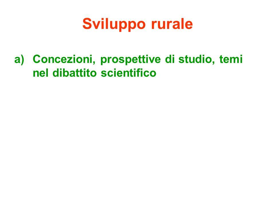 Sviluppo rurale Concezioni, prospettive di studio, temi nel dibattito scientifico