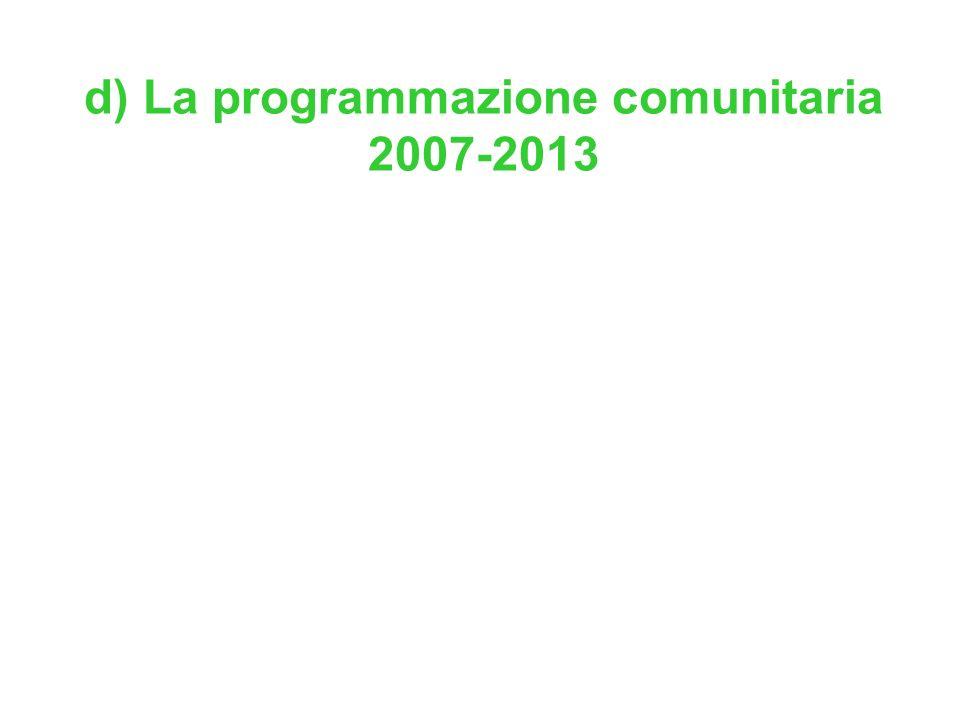 d) La programmazione comunitaria 2007-2013