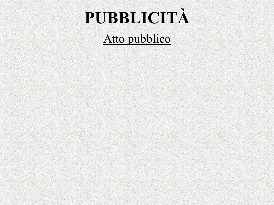 PUBBLICITÀ Atto pubblico
