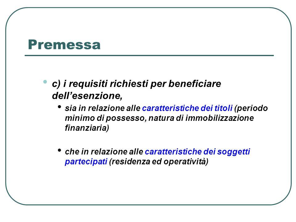 Premessa c) i requisiti richiesti per beneficiare dell'esenzione,