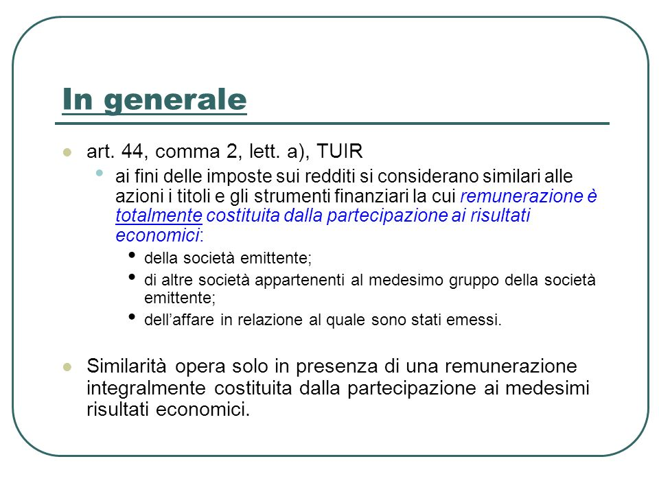 In generale art. 44, comma 2, lett. a), TUIR
