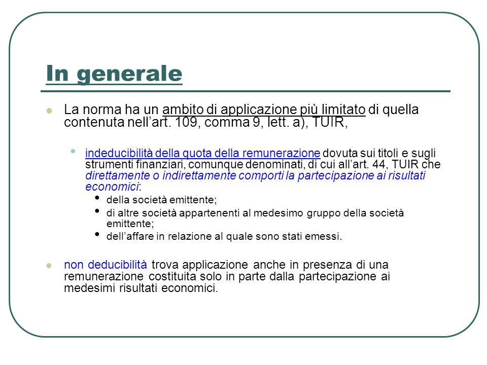 In generale La norma ha un ambito di applicazione più limitato di quella contenuta nell'art. 109, comma 9, lett. a), TUIR,
