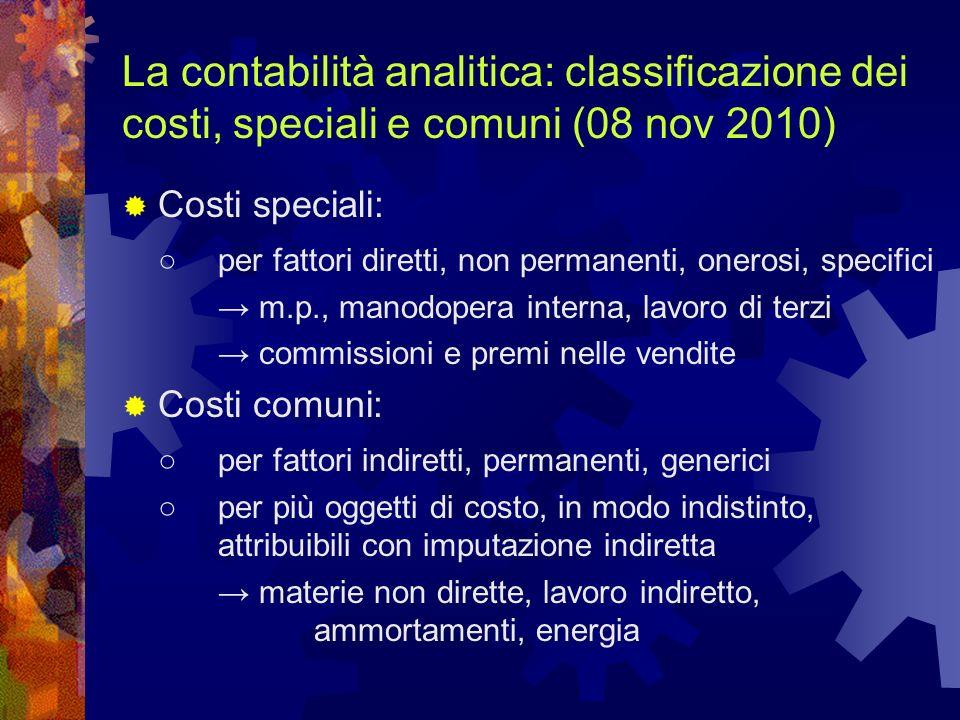La contabilità analitica: classificazione dei costi, speciali e comuni (08 nov 2010)