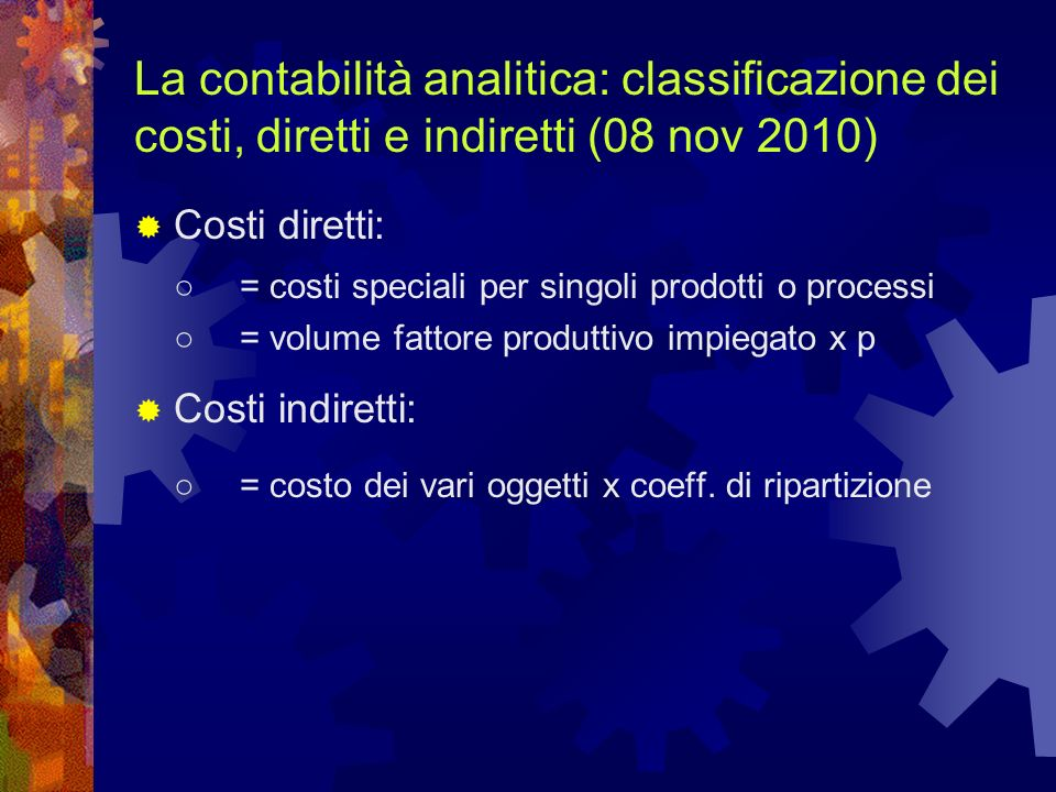 La contabilità analitica: classificazione dei costi, diretti e indiretti (08 nov 2010)