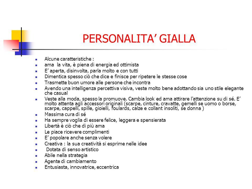 PERSONALITA' GIALLA Alcune caratteristiche :