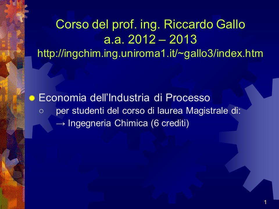 Corso del prof. ing. Riccardo Gallo a. a. 2012 – 2013 http://ingchim