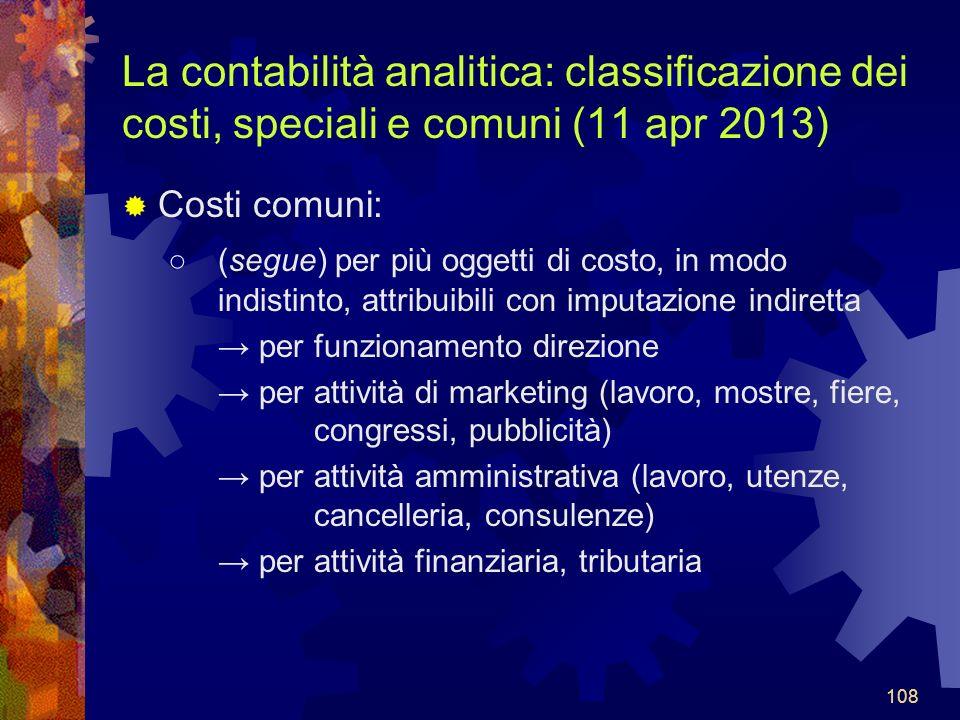 La contabilità analitica: classificazione dei costi, speciali e comuni (11 apr 2013)