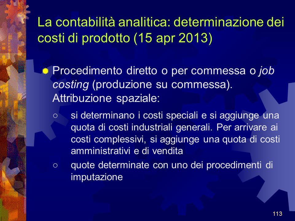 La contabilità analitica: determinazione dei costi di prodotto (15 apr 2013)