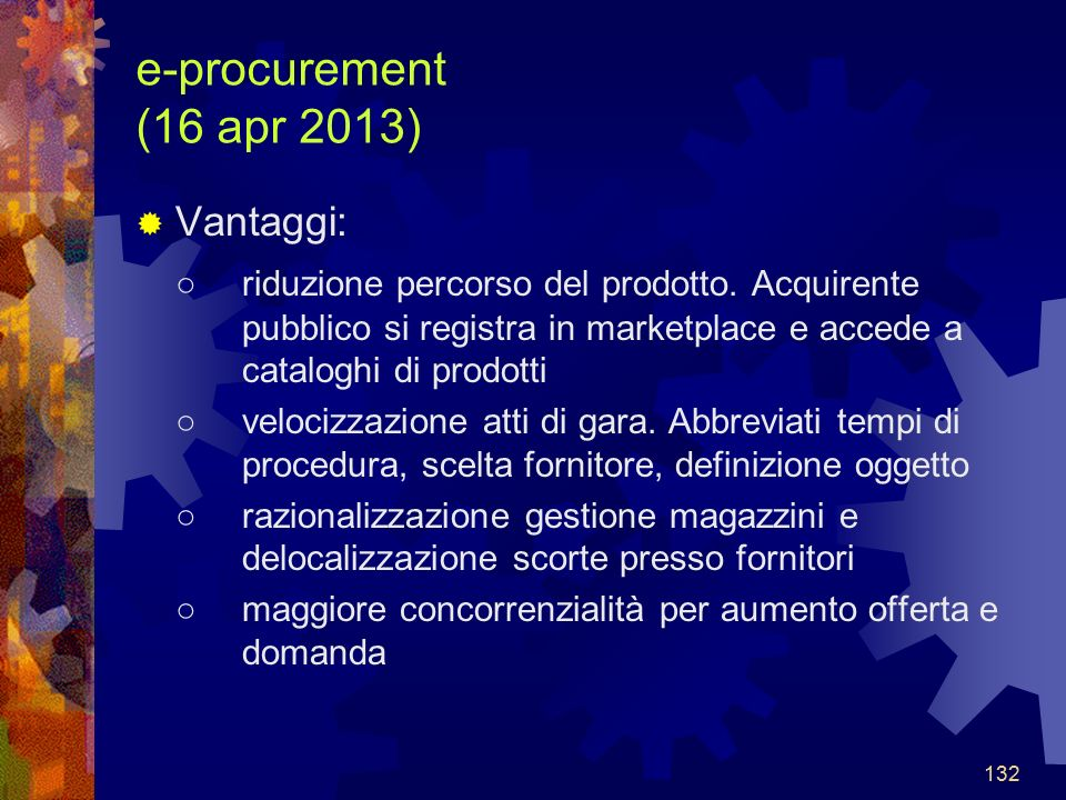 e-procurement (16 apr 2013) Vantaggi: