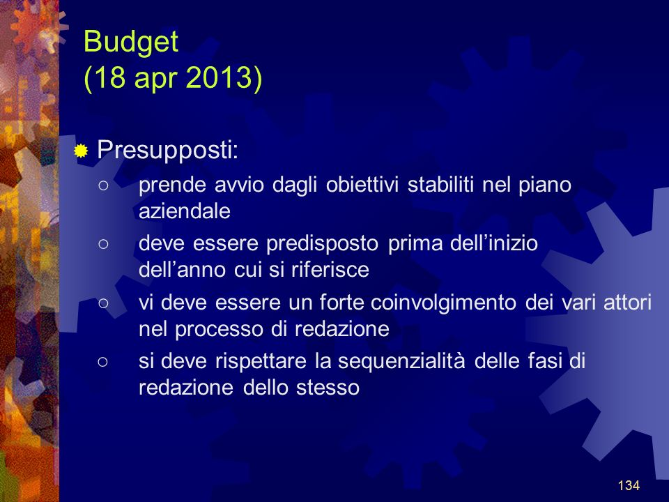 Budget (18 apr 2013) Presupposti: