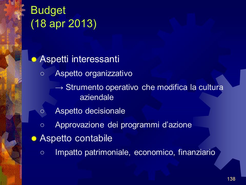 Budget (18 apr 2013) Aspetti interessanti ○ Aspetto organizzativo