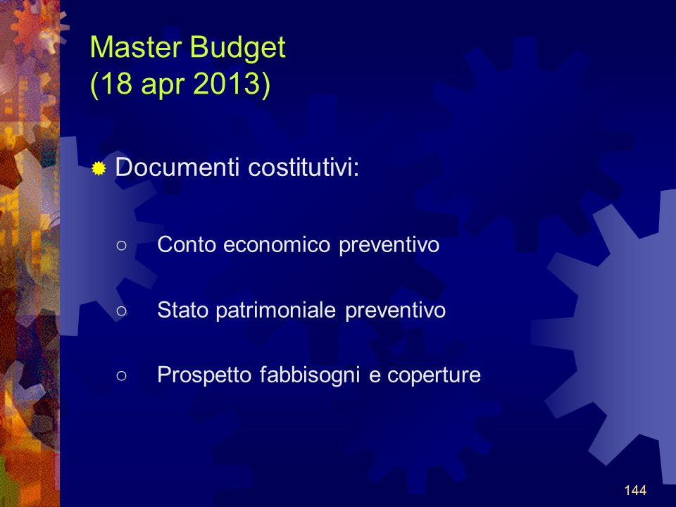 Master Budget (18 apr 2013) Documenti costitutivi: