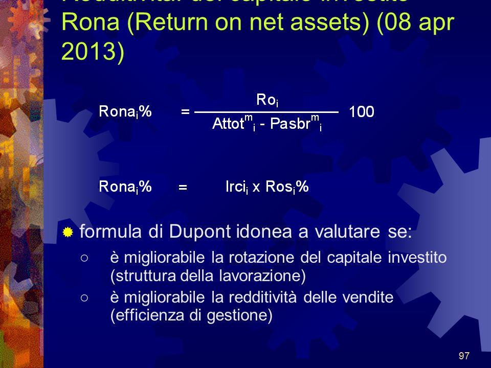 Redditività: del capitale investito Rona (Return on net assets) (08 apr 2013)
