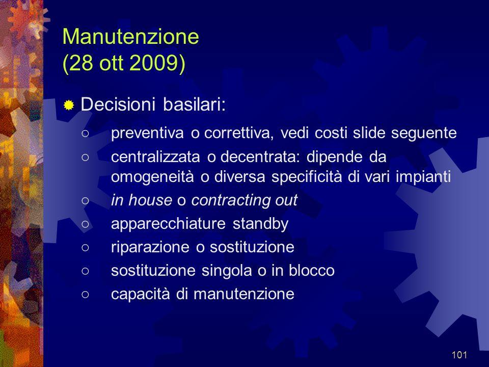 Manutenzione (28 ott 2009) Decisioni basilari: