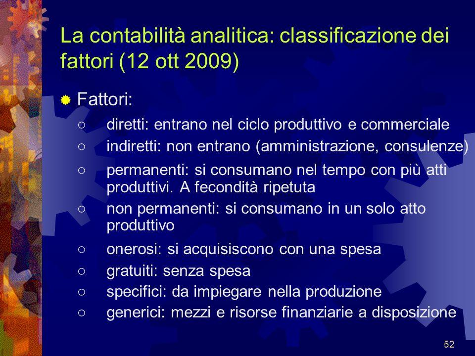 La contabilità analitica: classificazione dei fattori (12 ott 2009)