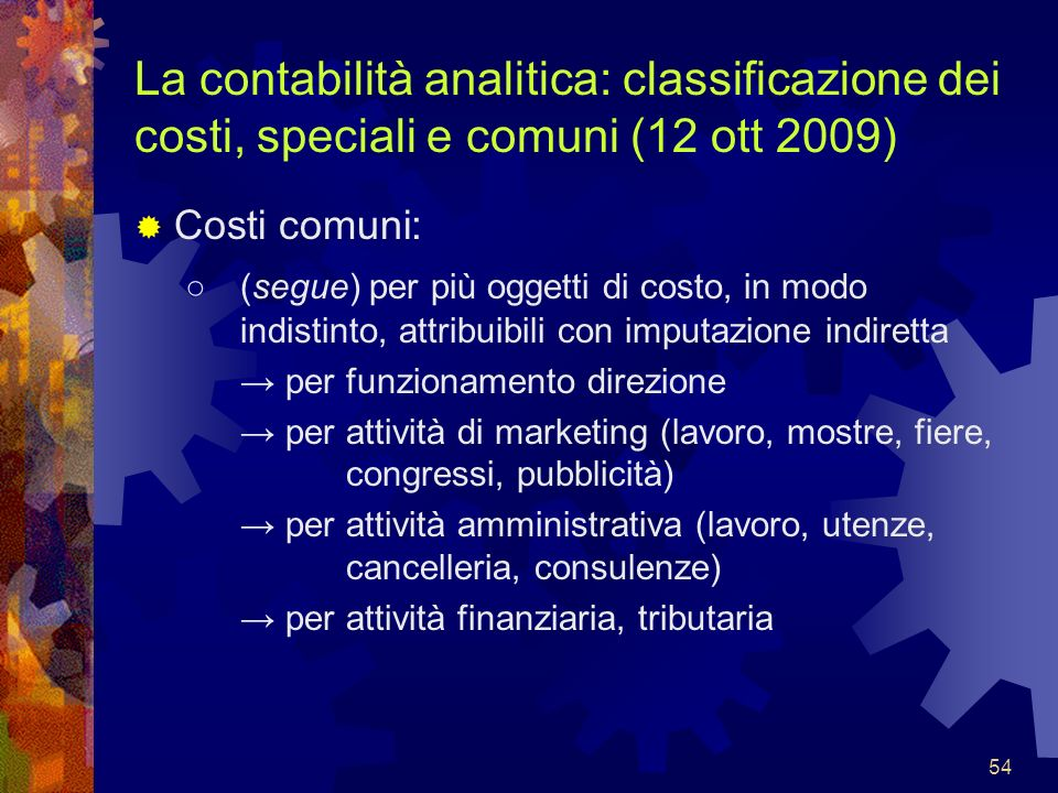 La contabilità analitica: classificazione dei costi, speciali e comuni (12 ott 2009)