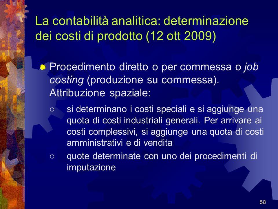 La contabilità analitica: determinazione dei costi di prodotto (12 ott 2009)