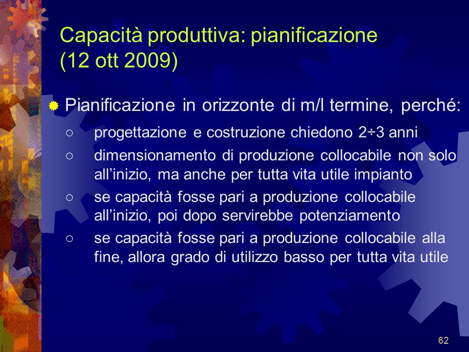 Capacità produttiva: pianificazione (12 ott 2009)