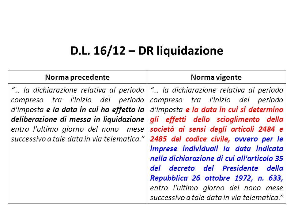 D.L. 16/12 – DR liquidazione Norma precedente Norma vigente