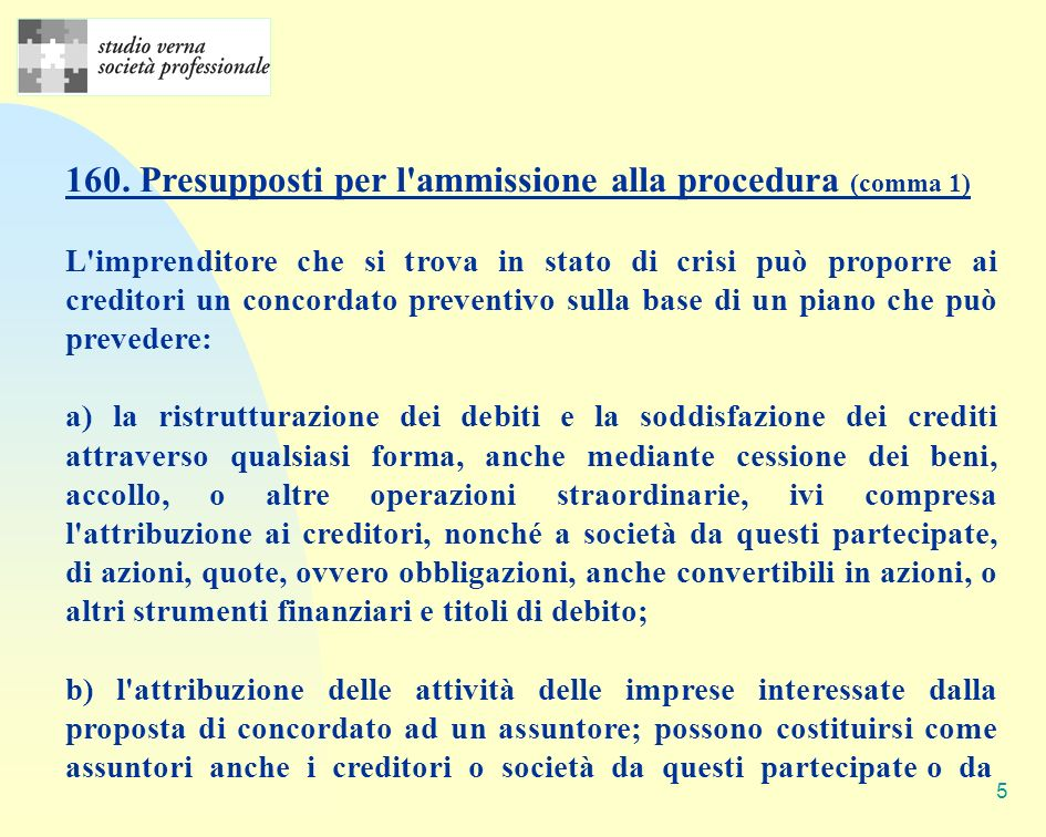 160. Presupposti per l ammissione alla procedura (comma 1)