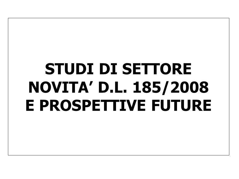 STUDI DI SETTORE NOVITA' D.L. 185/2008 E PROSPETTIVE FUTURE