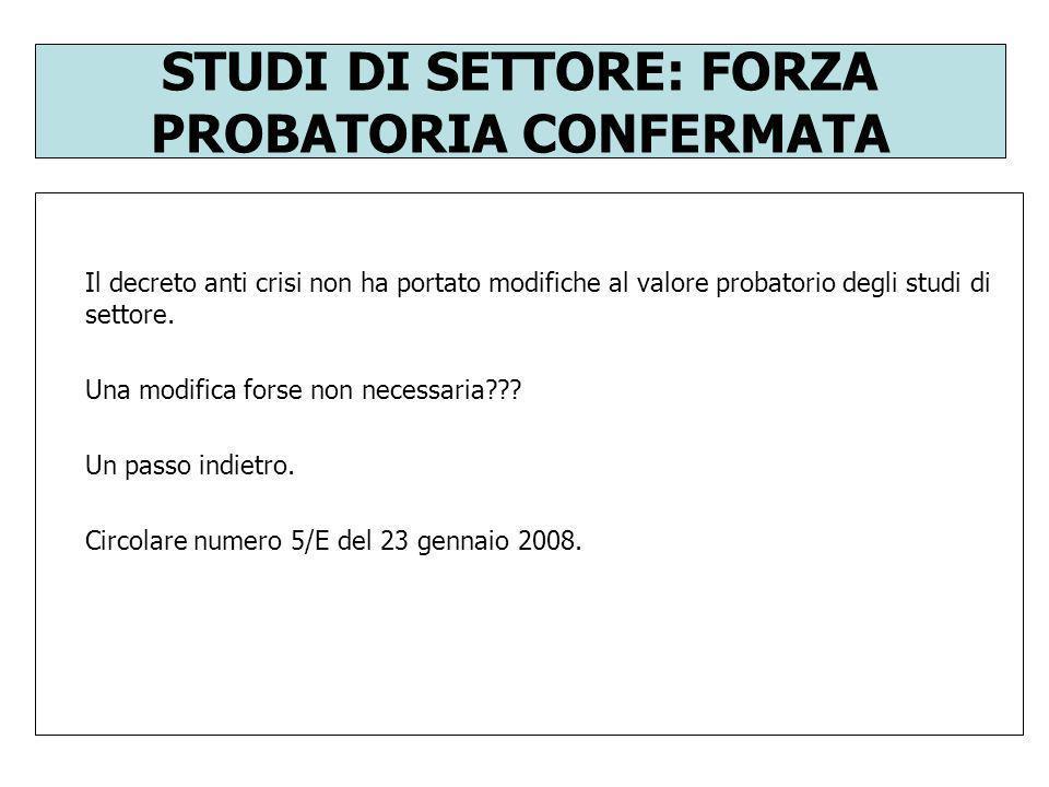 STUDI DI SETTORE: FORZA PROBATORIA CONFERMATA
