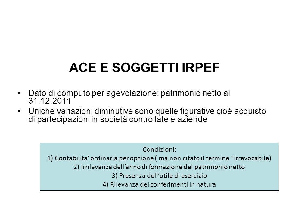 ACE BILANCIO ACE E SOGGETTI IRPEF. Dato di computo per agevolazione: patrimonio netto al 31.12.2011.