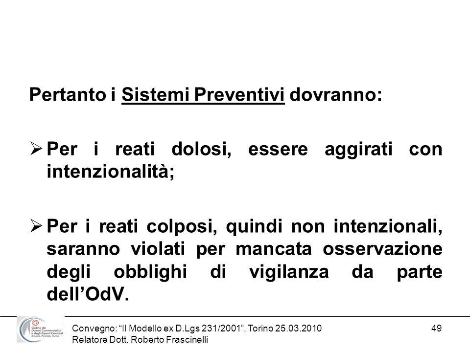 Pertanto i Sistemi Preventivi dovranno: