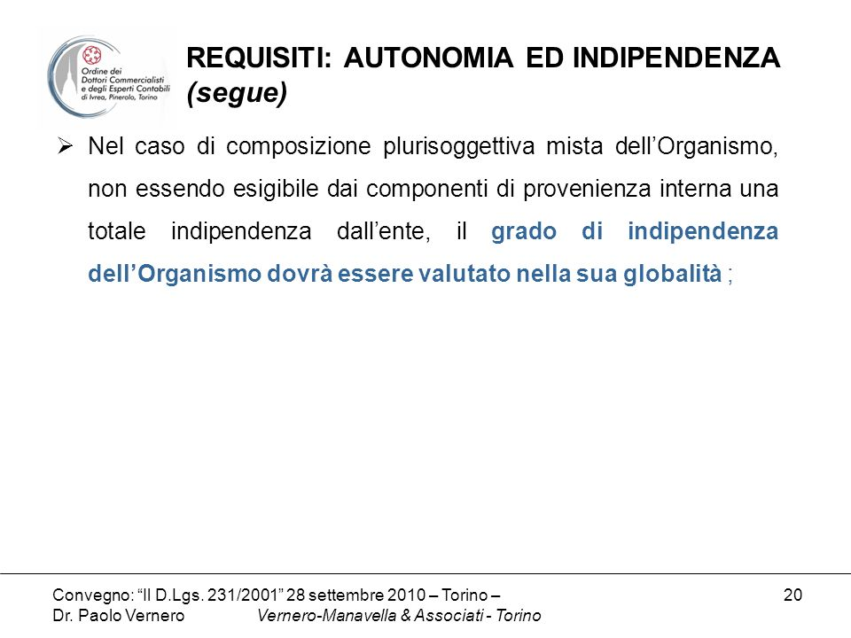 REQUISITI: AUTONOMIA ED INDIPENDENZA (segue)