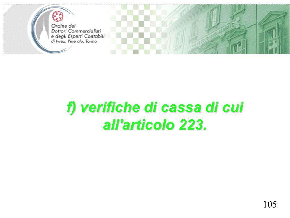 f) verifiche di cassa di cui all articolo 223.