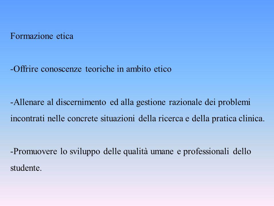 Formazione etica Offrire conoscenze teoriche in ambito etico.