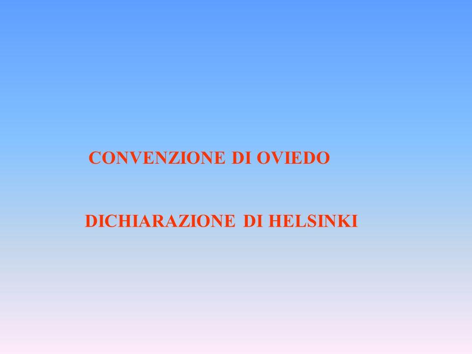 CONVENZIONE DI OVIEDO DICHIARAZIONE DI HELSINKI