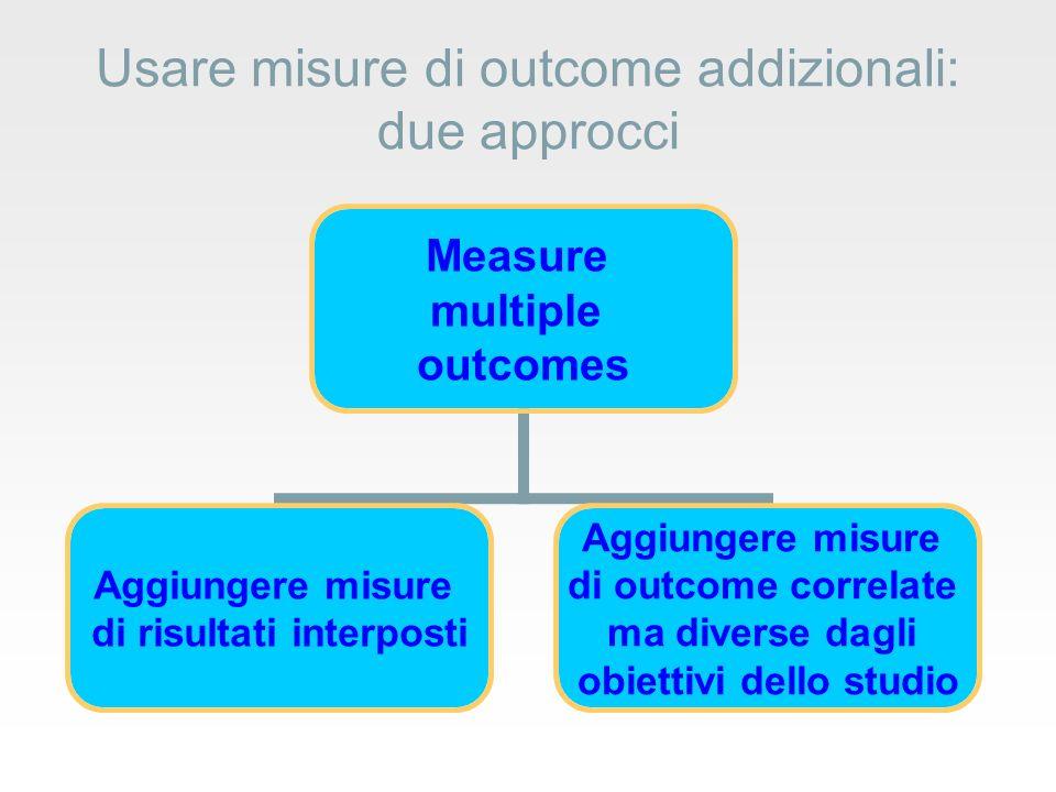 Usare misure di outcome addizionali: due approcci
