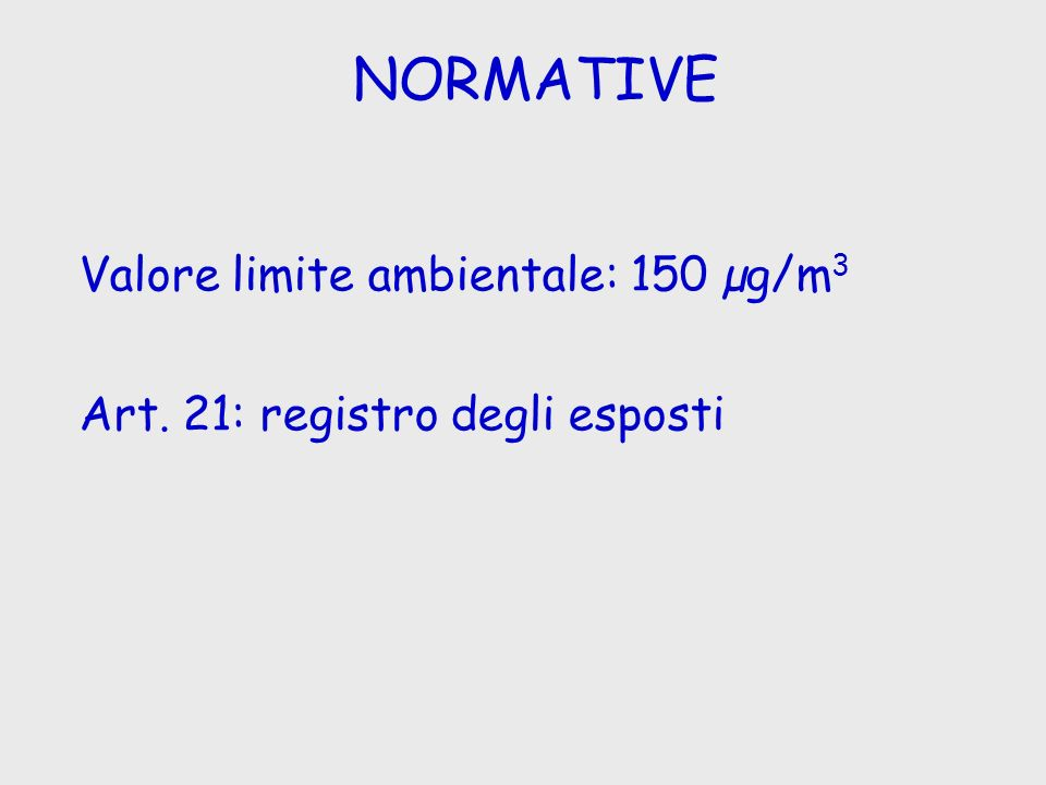NORMATIVE Valore limite ambientale: 150 µg/m3