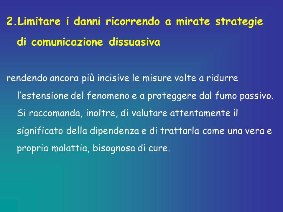 2.Limitare i danni ricorrendo a mirate strategie di comunicazione dissuasiva