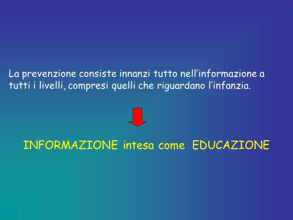 INFORMAZIONE intesa come EDUCAZIONE