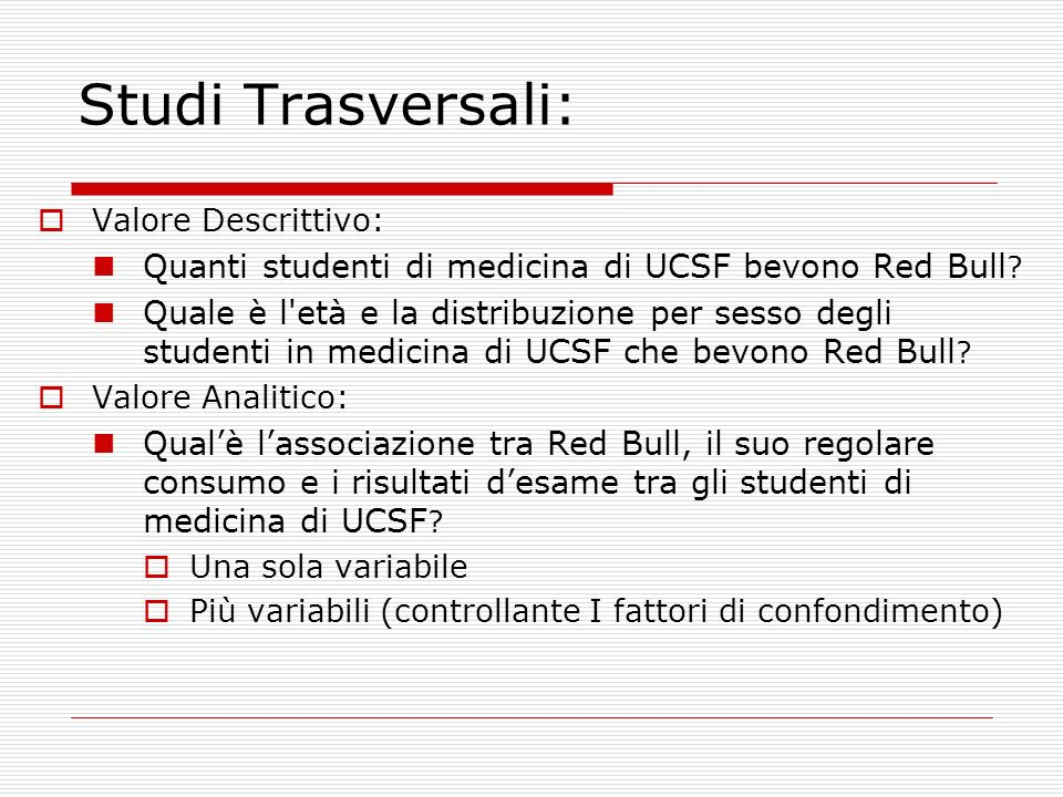 Studi Trasversali: Valore Descrittivo: Quanti studenti di medicina di UCSF bevono Red Bull