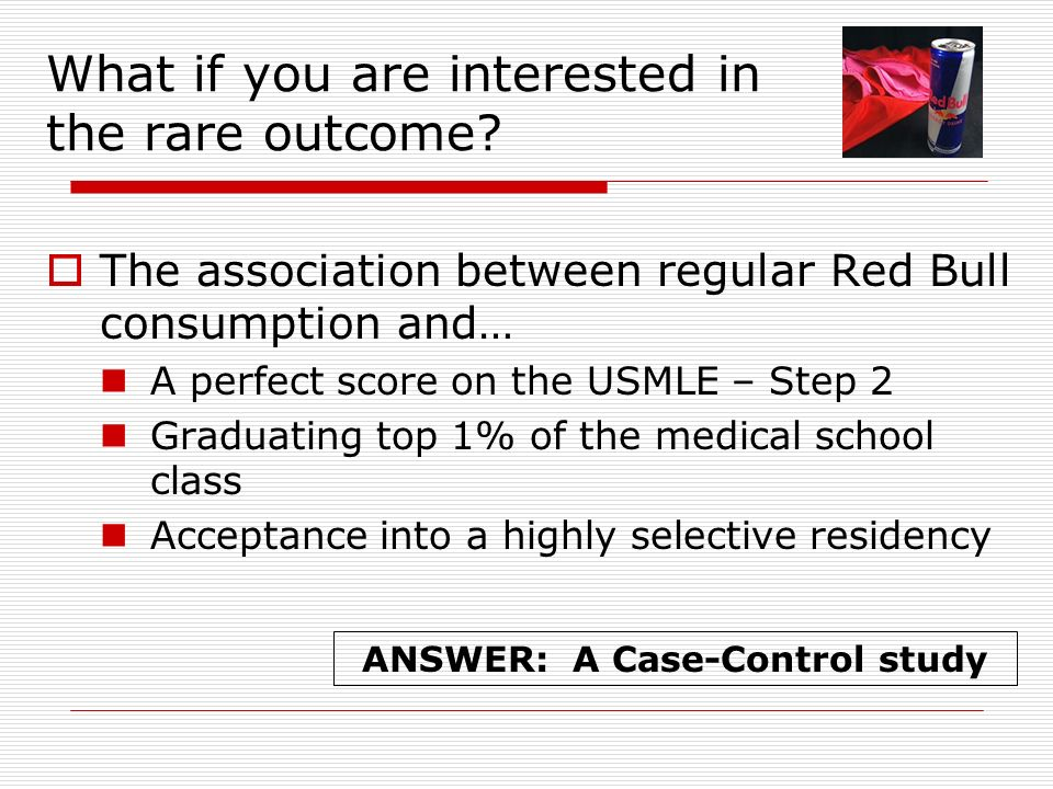 What if you are interested in the rare outcome