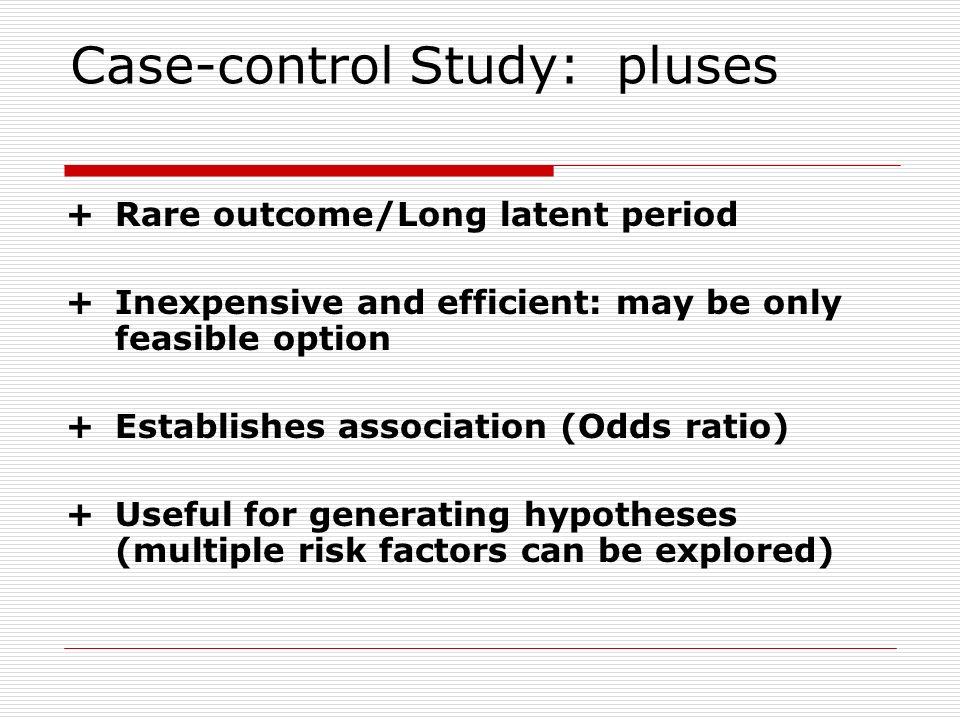 Case-control Study: pluses