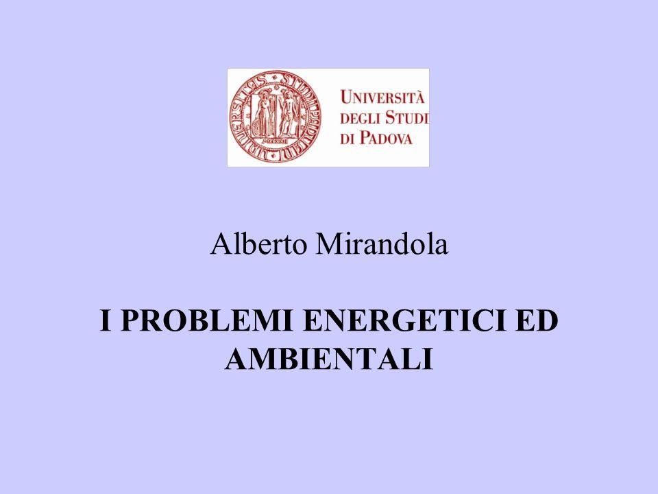 Alberto Mirandola I PROBLEMI ENERGETICI ED AMBIENTALI